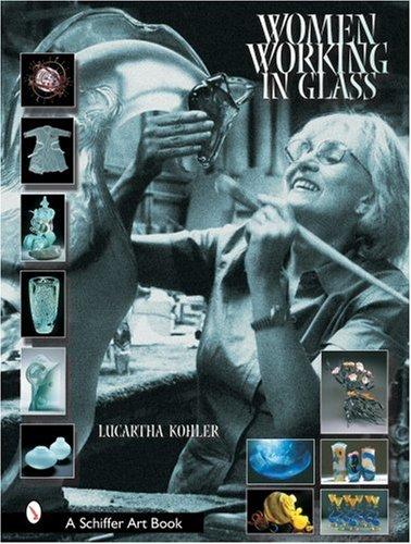 Women Working in Glass (Schiffer Art Books)