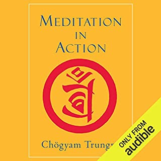 Meditation in Action     40th Anniversary Edition              By:                                                                                                                                 Chögyam Trungpa,                                                                                        Samuel Bercholz (foreword)                               Narrated by:                                                                                                                                 Samuel Bercholz                      Length: 3 hrs and 18 mins     56 ratings     Overall 4.6