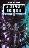 La Compagnie des glaces, tome 13 - Les oubliés de chimère, les cargos-dirigeables du soleil, la guilde des sanguinaires, la croix pirate