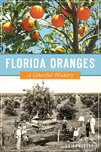 Florida Oranges: A Colorful History (American Palate)