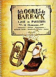 Les Ogres de Barback: Livre de partitions, 14 chansons