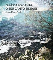 O Pássaro Canta o Seu Canto Simples (Portuguese Edition)
