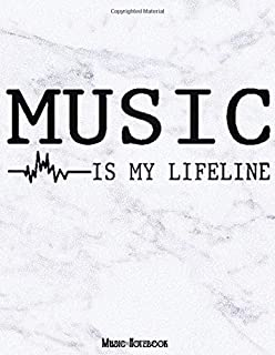 MUSIC IS MY LIFELINE Music Notebook: 6 Staves Per Page Music Notation Manuscript Paper - Blank Sheet Music Notebook – Whit...