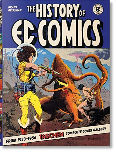 Compare Textbook Prices for The History of EC Comics Illustrated Edition ISBN 9783836549769 by Geissman, Grant