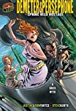 Demeter & Persephone: Spring Held Hostage [A Greek Myth] (Graphic Myths & Legends (Paperback))