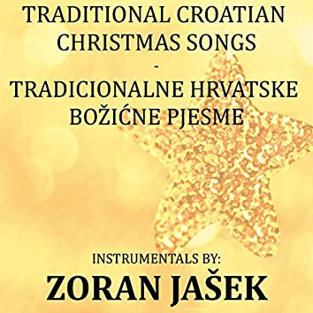 Traditional Croatian Christmas Songs (Tradicionalne Hrvatske Božićne Pjesme)
