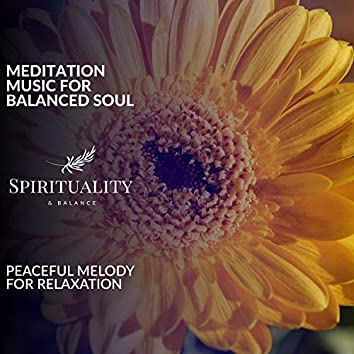 Meditation Music For Balanced Soul - Peaceful Melody For Relaxation