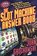 The Slot Machine Answer Book: How They Work, How They've Changed and How to Overcome the House Advantage
