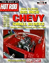 How to Build Big Inch Chevy Small Blocks (The Best of Hot Rod Magazine : Hot Rod Technical Library, Volume 9)