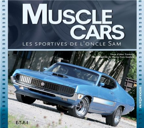 Muscle cars : Les sportives de l'oncle...