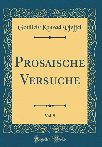 Prosaische Versuche, Vol. 9 (Classic Reprint)