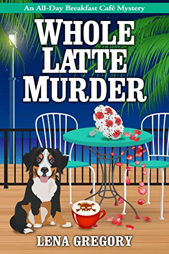 Whole Latte Murder (All-Day Breakfast Cafe Mystery Book 5) by [Lena Gregory]