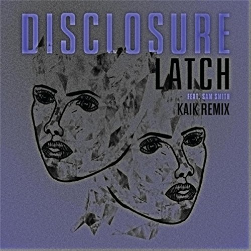 Latch (Kaik Remix) [feat. Sam Smith]