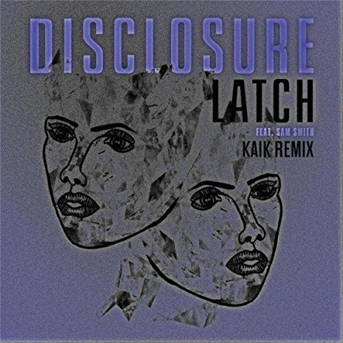 Latch (Kaik Remix) [feat. Sam Smith]