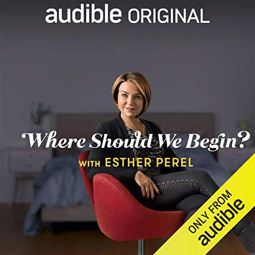Where Should We Begin? with Esther Perel (Original Podcast) Titelbild