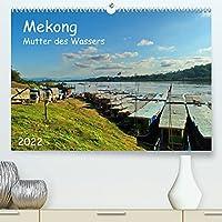 Mekong, Mutter des Wassers (Premium, hochwertiger DIN A2 Wandkalender 2022, Kunstdruck in Hochglanz): Der Mekong in Laos. Eine urspruengliche Landschaft, freundliche Menschen und eine Farbenvielfalt der Natur. (Monatskalender, 14 Seiten )