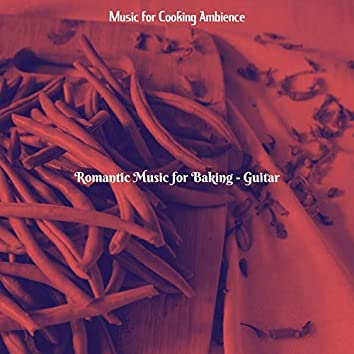 Romantic Music for Baking - Guitar