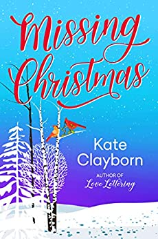 Missing Christmas by [Kate Clayborn]