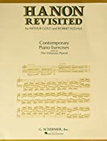 Hanon Revisited: Contemporary Piano Exercises Based on The Virtuoso Pianist