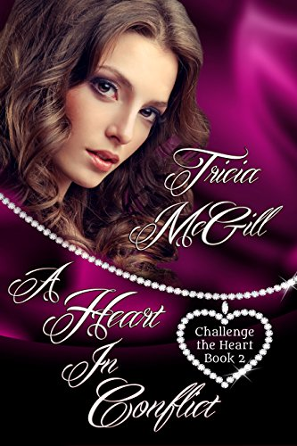 Book: A Heart In Conflict (Challenge the Heart Book 2) by Tricia McGill