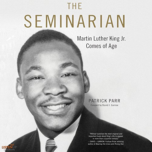 The Seminarian: Martin Luther King Jr. Comes of Age audiobook cover art