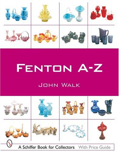 Fenton A-Z (Schiffer Book for Co...