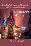 Outriders Guide: Tips, Walkthrough, and Detailed Guide for...