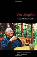 Wu Jinglian: Voice of Reform in China (The MIT Press)