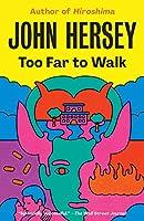 Too Far to Walk: A Novel