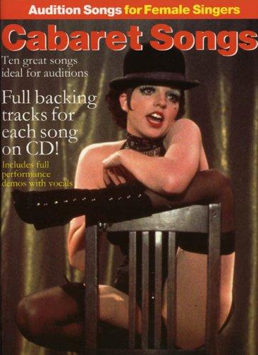 Audition Songs For Female Singers: Cabaret Songs (Book, CD): Noten, CD für Frauenstimme (Gesang) Klavier (Gitarre) (PIANO, VOIX, GU)