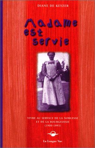 Madame est servie : vivre au service de la noblesse