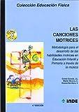 Las Canciones Motrices (Educación Física... y su enseñanza en Educación Infantil y Primaria) - 9788497292252: Metodología para el desarrollo de las ... y Primaria a través de la música: 113