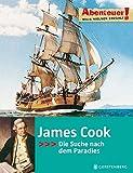 James Cook: Abenteuer! Die Suche nach dem Paradies - Maja Nielsen