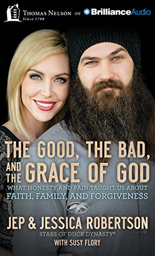 The Good, the Bad, and the Grace of God: What Honesty and Pain Taught Us About Faith, Family, and Forgiveness download ebooks PDF Books