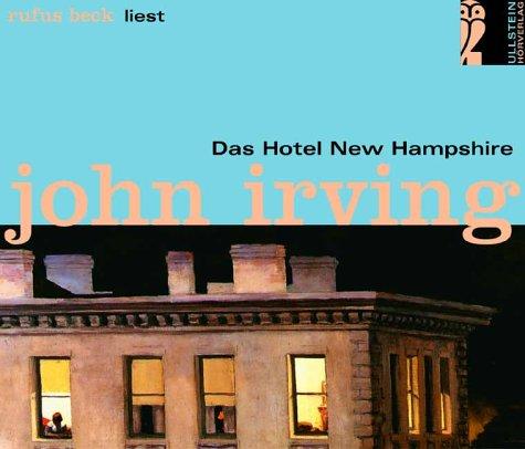 Das Hotel New Hampshire. Ungekürzte Hörfassung