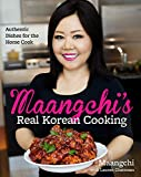 Maangchi s Real Korean Cooking: Authentic Dishes for the Home Cook