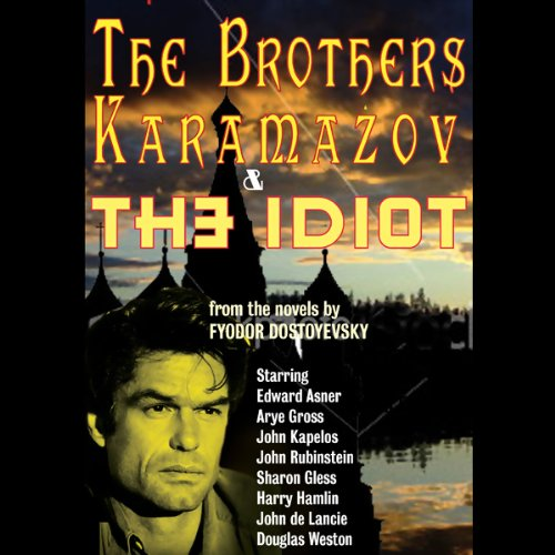 The Brothers Karamazov & The Idiot (Dramatized)                   By:                                                                                                                                 Fyodor Dostoyevsky                               Narrated by:                                                                                                                                 Edward Asner,                                                                                        Arye Gross,                                                                                        John Kapelos,                   and others                 Length: 3 hrs and 59 mins     34 ratings     Overall 3.7