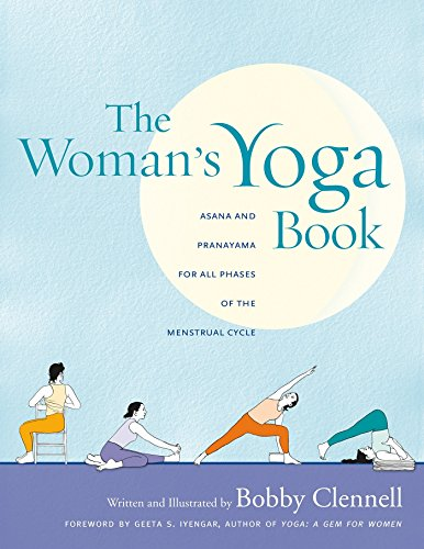 The Woman's Yoga Book: Asana and Pranayama for all Phases of the...