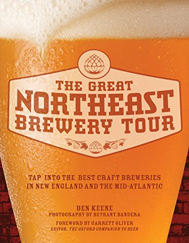 The Great Northeast Brewery Tour: Tap into the Best Craft Breweries in New England and the Mid-Atlantic (English Edition)