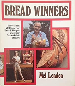 Bread Winners: More Than 200 Superior Bread Recipes and Their Remarkable Bakers 0878572694 Book Cover
