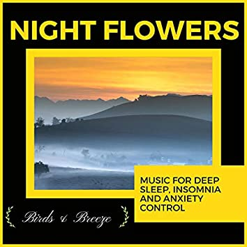 Night Flowers - Music For Deep Sleep, Insomnia And Anxiety Control