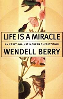 Best wendell berry life is a miracle Reviews