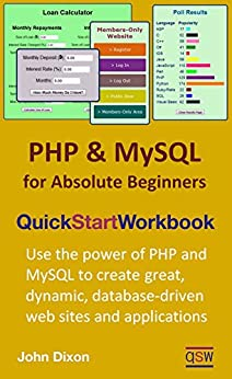 PHP and MySQL for Absolute Beginners Quick Start Workbook by [John Dixon]