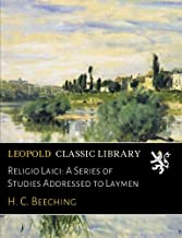 Religio Laici: A Series of Studies Addressed to Laymen