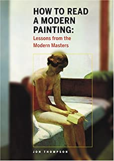 How to Read a Modern Painting: Lessons from the Modern Masters