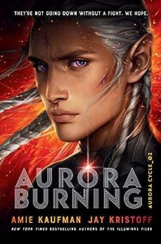 Aurora Burning (The Aurora Cycle Book 2) by [Amie Kaufman, Jay Kristoff]