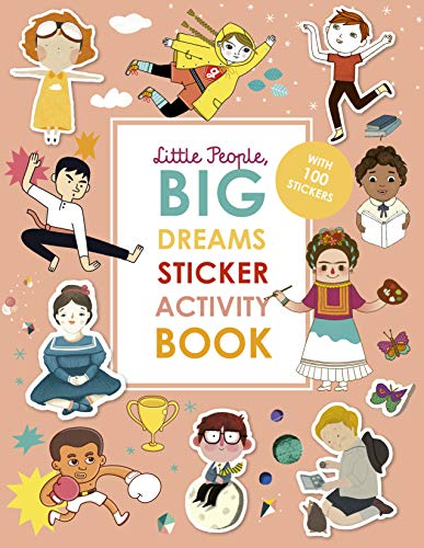 Little People, BIG DREAMS Sticker Activity Book: With over 100 stickers