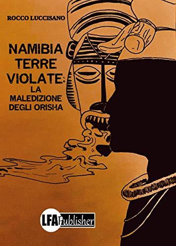 Namibia tierras violadas de Rocco Luccisano