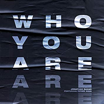 Who You Are (feat. Renee Dion)