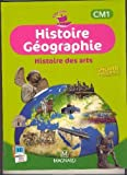Histoire Géographie Histoire des Arts CM1 - Magnard - 01/01/2014